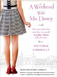 A Weekend with Mr. Darcy by Victoria Connelly